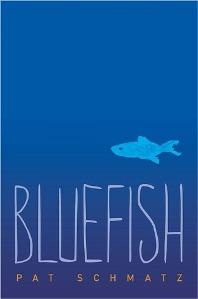Bluefish by Pat Schmatz
