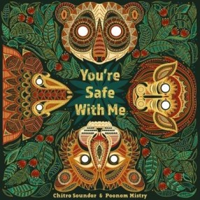 You're Safe with Me by Chitra Soundar, Illustrated by Poonma Mistry (Lantana, 2018)