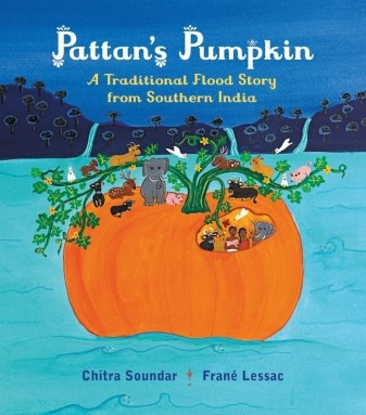 Pattan's Pumpkin by Chitra Soundar, illustrated by Frané Lessac (Candlewick, 2017)