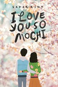 I Love You So Mochi by Sarah Kuhn
